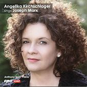 Joseph Marx: Selected Songs by Angelika Kirchschlager