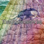 70 Sound To Remove Anxiety For Sleep by Nature Sound Series