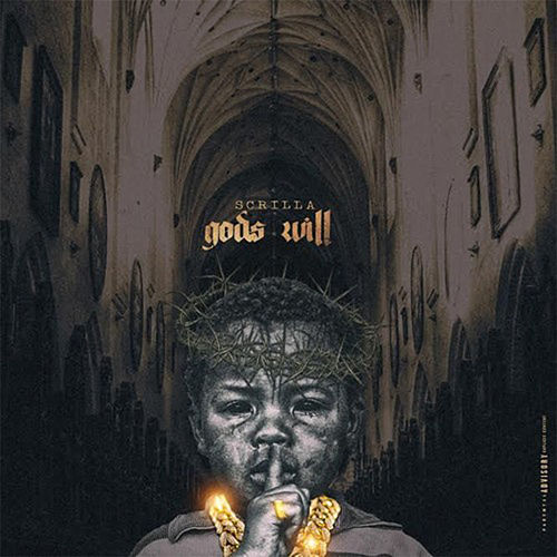 Gods Will by Scrilla