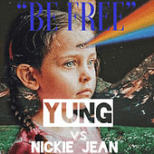 Be Free by Yung