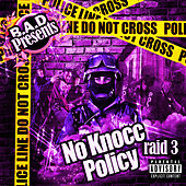 B.a.D Presents No Knocc Policy Raid 3 von B.A.D