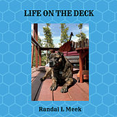 Life on the Deck von Randal L Meek