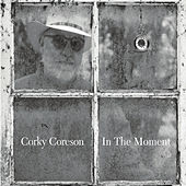 In the Moment by Corky Coreson