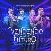 Vendendo Seu Futuro (Ao Vivo) de Gustavo Toledo & Gabriel