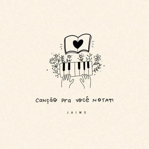 Canção pra Você Notar by Jaime
