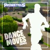Dance Moves (Remix) by Prometeus