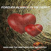 Forever Always in My Heart de Hugh and the North Pole Orchestra