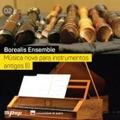 Música nova para instrumentos antigos I by Borealis Ensemble