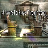 8 Hymns For Prayer Through Song de Musica Cristiana
