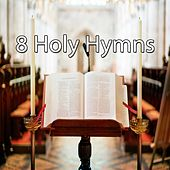 8 Holy Hymns by Praise and Worship