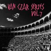 Van Czar Series, Vol. 7 (Compiled & Mixed by Van Czar) by Various Artists