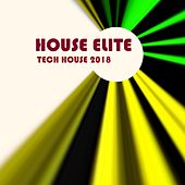 House Elite - Tech House 2018 von Various Artists