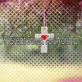 9 Great Songs For Worship by Traditional