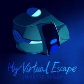 My Virtual Escape (Original Soundtrack) by Juliette Reilly