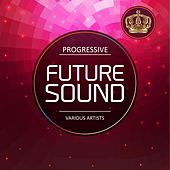 Progressive Future Sound by Various Artists