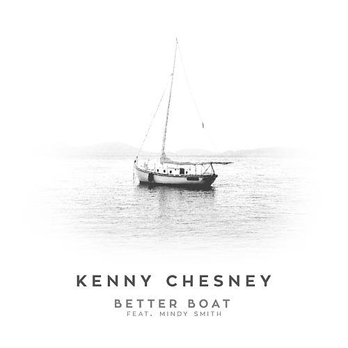 Better Boat (feat. Mindy Smith) by Kenny Chesney