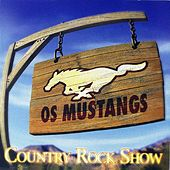 Country Rock Show by Os Mustangs