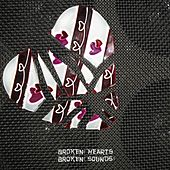 Broken Hearts Broken Sounds by Various Artists
