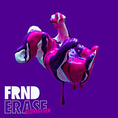 Erase (Reimagined) by FRND