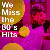 We Miss the 80's Hits fra Various Artists