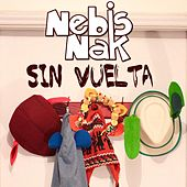 Sin Vuelta de Nebis Nak