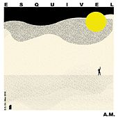 A.M. by Esquivel