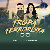 Tropa Terrorista de MC Dig