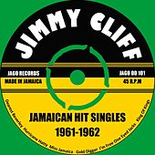 Jamaican Hit Singles 1961 -1962 von Jimmy Cliff