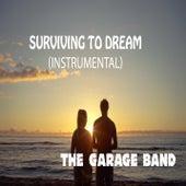 Surviving to Dream (Instrumental) by GarageBand