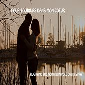 Toujours Dans Mon Coeur by Hugh and the North Pole Orchestra