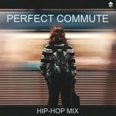 Perfect Commute Hip-Hop Mix de Various Artists