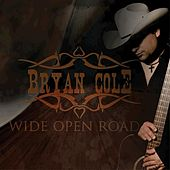 Wide Open Road by Bryan Cole