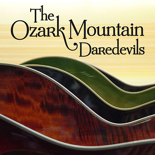 The Ozark Mountain Daredevils by Ozark Mountain Daredevils