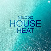 Melodic House Heat by Various Artists