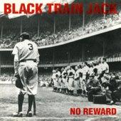 No Reward by Black Train Jack