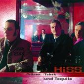 Traenen, Tabak Und Tequila von The Hiss