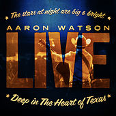 Live: Deep In The Heart of Texas de Aaron Watson