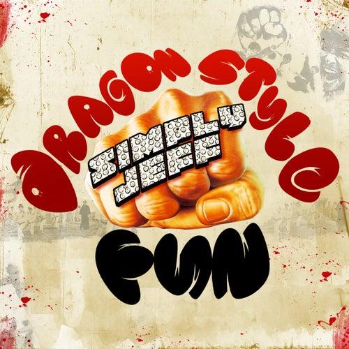 Dragon Style / Fun - Single by Simply Jeff