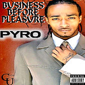 Business Before Pleasure by Pyro
