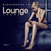 Lounge Theme (25 Sofa Grooves), Vol. 2 by Various Artists