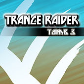 Trance Raider - Tomb 3 von Various Artists