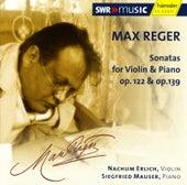 Reger: Violin Sonatas, Op. 122 and Op. 139 by Nachum Erlich