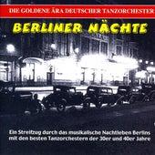 Golden Era of the German Dance Orchestra (Berliner Nachte, Vol. 1) by Various Artists