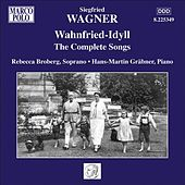 Wagner, S.: Wahnfried-Idyll - The Complete Songs by Rebecca Broberg