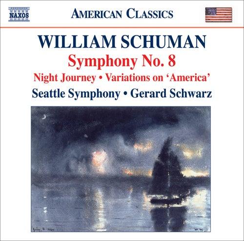 Schuman, W.: Symphony No. 8 / Night Journey / Ives, C.: Variations on America (orch. W. Schuman) by Gerard Schwarz