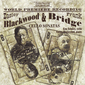 Bridge / Blackwood: Cello Sonatas by Easley Blackwood