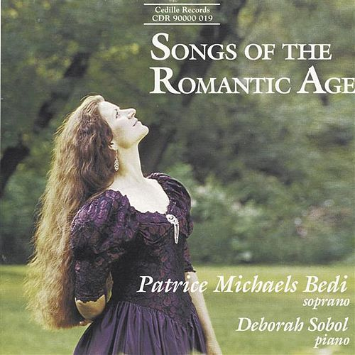 Songs Of The Romantic Age by Patrice Michaels Bedi