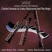 Blackwood / Reger: Clarinet Sonatas by Easley Blackwood