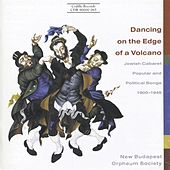 Dancing On The Edge Of A Volcano - Jewish Cabaret Music, Popular and Political Songs, 1900-1945 von Various Artists