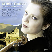 Scottish Fantasies for Violin And Orchestra by Rachel Barton Pine